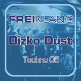 FREIKLANG Techno 05 - Dizko Dust, Tech House Mix