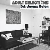 DJ Jaymz Nylon – Adult Selections #220