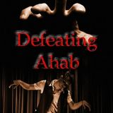 Defeating the Ahab Spirit Part 1 - Audio