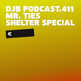 DJB Podcast.411 - Mr. Ties (Shelter Special)