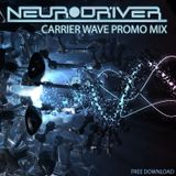 Neurodriver - Carrier Wave Promo MIx