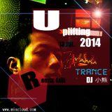 DJ小熊 Uplifting Remix Edit 13.JUL.2014