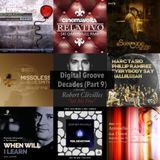The Digital Groove Decades Series - Part 9.Tunes from our playlists 2009 - 2019