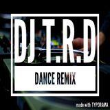 DJ T.R.D Dance Remixes 04 -Dua Lipa, J Balvin & Willy William, Cardi B, Post Malone, Portugal & More