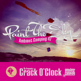 Ox Presents Crack O' Clock - Ambient Camping 47 : Paint The Sky