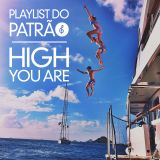 Playlist do Patrão | High You Are