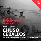 WEEK46_16 Chus & Ceballos Live from Fabrica de Arte Cubano, La Habana, Cuba