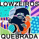 Lowzeiros Da Quebrada #2 (BY Ariel Lisboa) Free Download