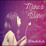 Make A Wish ...d-_-b