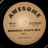 Awesome - (Side A) Original Party Mix Part 1