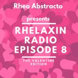 Rhelaxin Radio Episode 8 - The valentine Edition Hosted by Rheo Abstracto