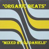 """ORGANIC BEATS-MIXED BY DJ DANIELS"""