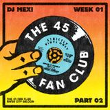 Live at The 45 Fan Club Week 1 Part 2