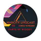 MadCity Livecast 033 part2 - Woody (2016-11-04)
