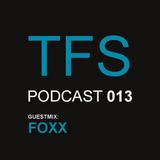 TFS Podcast 013 - Foxx