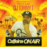 """Caffeine On Air Radio Show Episode 002 DJ TOMMY """"T"""" (NYC) Recorded Live @ Caffeine Academy May 2018"""