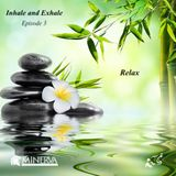 Inhale and Exhale (episode 3): Relax