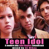 Teen Idol | A Modern Day John Hughes Soundtrack | DJ Mikey