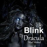 063 WAEL WAHID (DJ DRACULA)  - Blink 2014