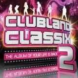 Clubland Classics mix 2016