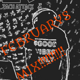 DJ ZACH ATTACKS FEBUARY MIX