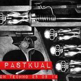 SESIóN TECHNO DE DJ PASTKUAL 25 / 05 / 14