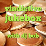 Vindictive Jukebox 22nd January. First tracks
