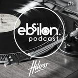 Hilow - Ebsilon Podcast #9