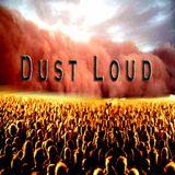 Dust Loud