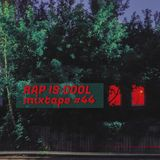 Rap Is Cool Mixtape #44
