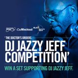 The Doctor's Orders – Jazzy Jeff Competition - DJRighteous Old School Hip Hop