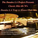 Dundee LA Classic 60-70's Trap vs House Elton John Steely Eagles AL Green Rod Stewart