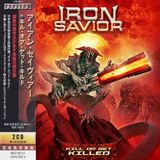 Iron Savior - Kill Or Get Killed (Japanese Edition) (2019-Preview)