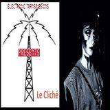 Electronic Transmissions Presents Le Cliché