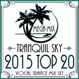 ★ Sky Trance ★ 2015 Top 20 Mix Set