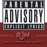 RjW - Just a Warm up -  Vol 1 Hip hop RnB April 2014