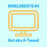 Ant aka A-Tweed (Jungla EST) - Worldbeats #4 - 03/04/19