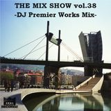THE MIX SHOW vol.38 -DJ Premier Works Mix- (Mixed by DJ H!ROKi, 2015-03-06)