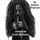 Jamaican Fruit Of Roots