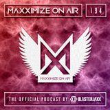 Blasterjaxx present Maxximize On Air #194