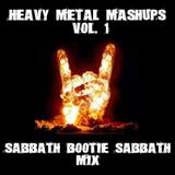 "Heavy Metal Mashups Vol. 1 ""Sabbath Bootie Sabbath Mix"""