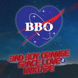 2014-03-09 - Bad Boy Orange - Space Love Mixtape 2