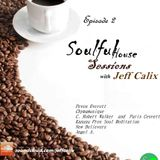 Soulful House - Episode 2_ with Jeff Calix