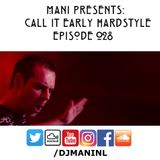 Mani Presents: Call It Early Hardstyle Episode 028 - May 2017
