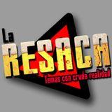 La Resaca | 18/Nov/16