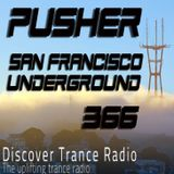 Pusher - San Francisco Underground 366 (Uplifting Trance 2016)