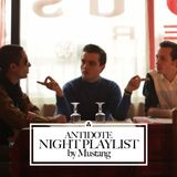 Antidote night playlist by Mustang