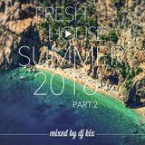 DJ Kix - Fresh House Summer 2016 Part.2