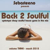 Back 2 Soulful Volume THREE - March 2018