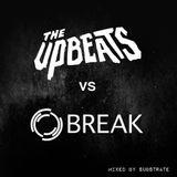 Break vs The Upbeats mix